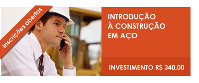 CURSOS ONLINE 2012 - Introdução à construção em aço - INSCREVA-SE!