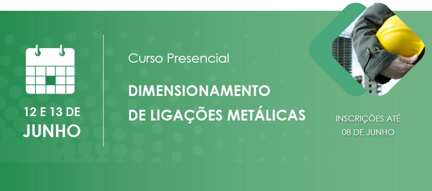 Curso Dimensionamento Liga��es Met�licas