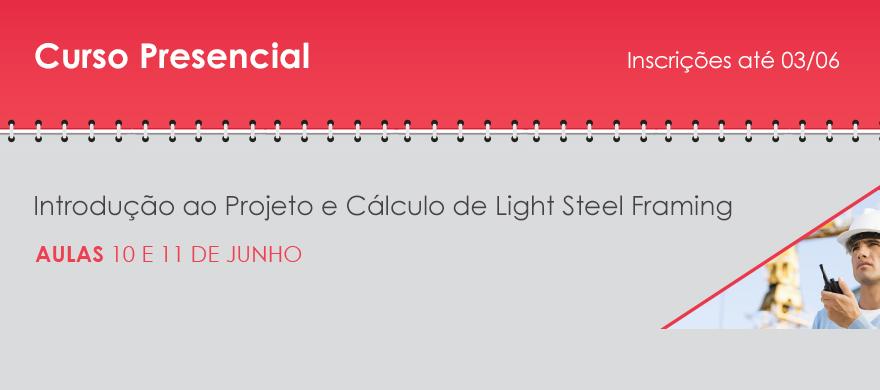Curso Presencial - Introdu��o ao projeto e C�lculo de Light Steel Framing