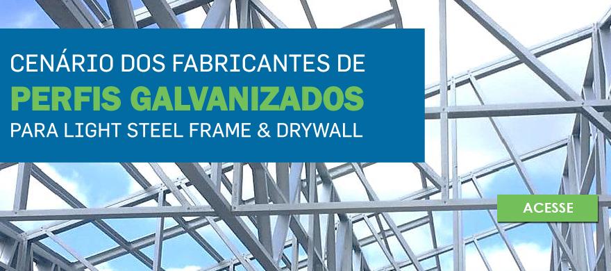 Cen�rio dos Fabricantes de Perfis Galvanizados para Light Steel Frame e Drywall