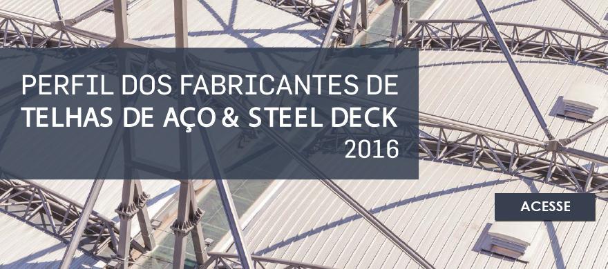 Perfil dos Fabricantes de Telhas de Aço & Steel Deck 2016