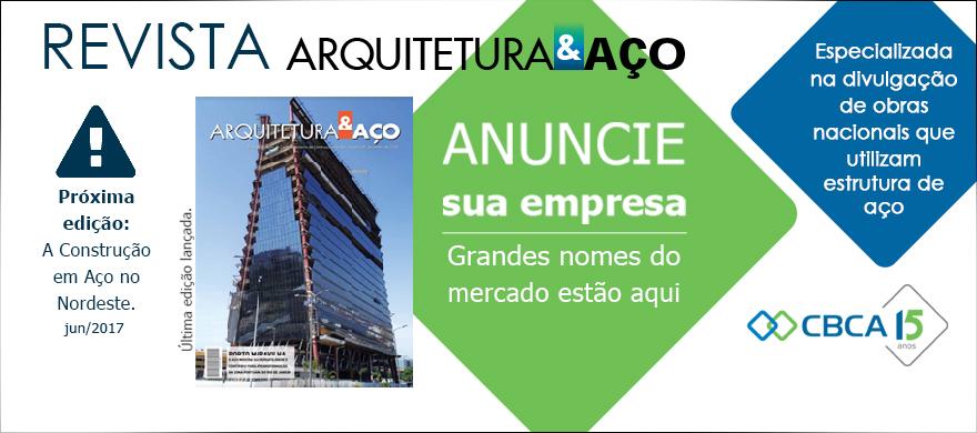 Anuncie na próxima Revista Arquitetura & Aço