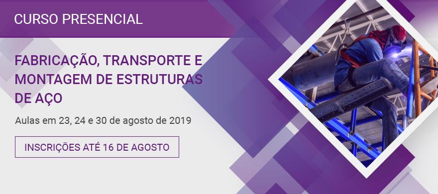 Curso Presencial: Fabricação, Transporte e Montagem de Estruturas de Aço