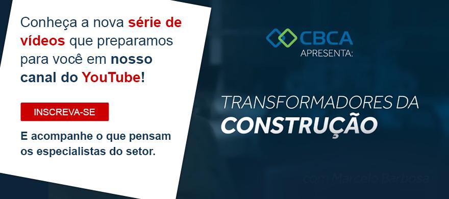 YouTube CBCA - Série Transformadores da Construção