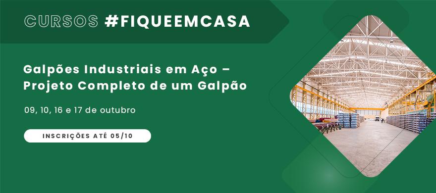 Curso #Fiqueemcasa - Galpões Industriais em Aço – Projeto completo de um galpão