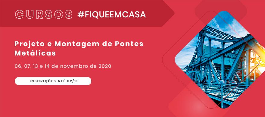 Curso #Fiqueemcasa - Projeto e Montagem de Pontes Metálicas