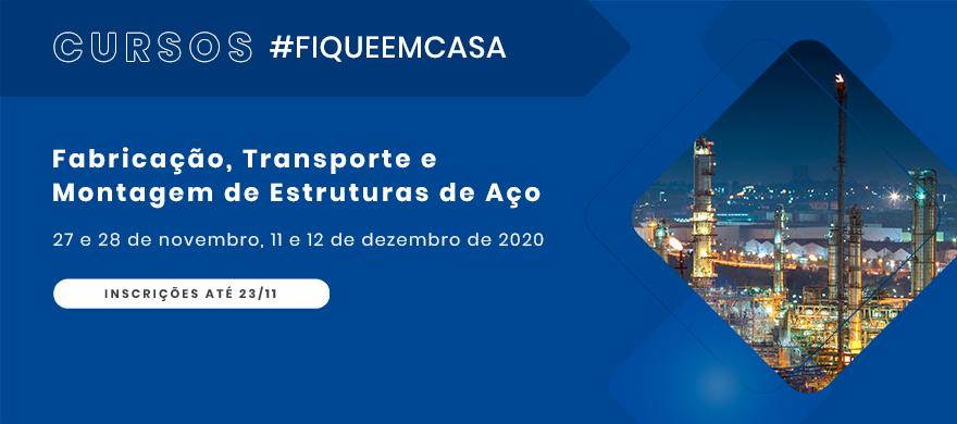 Curso #Fiqueemcasa - Fabricação, Transporte e Montagem de Estruturas de Aço